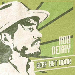 Rob Dekay - Geef Het Door