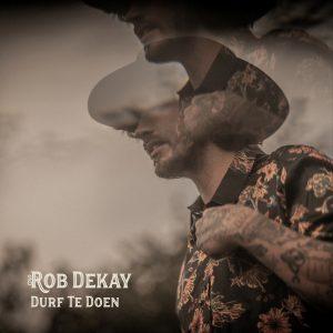 Rob Dekay - Durf te Doen